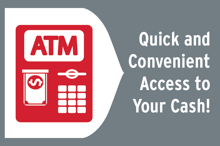 ATM, Quick and Convenient Access to your Cash!